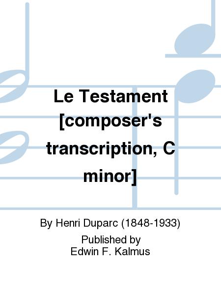 Le Testament [composer's transcription, C minor]