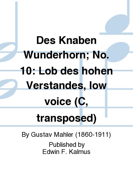 Des Knaben Wunderhorn; No. 10: Lob des hohen Verstandes, low voice (C, transposed)