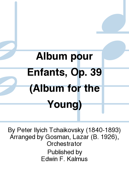 album pour enfants op 39 album for the young sheet music by peter ilyich tchaikovsky sheet. Black Bedroom Furniture Sets. Home Design Ideas