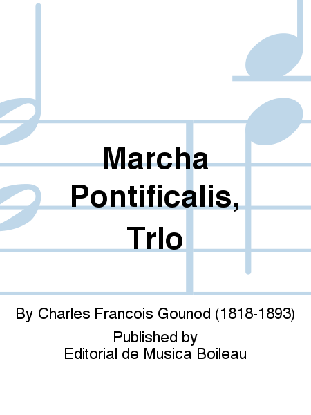 Marcha Pontificalis, TrIo
