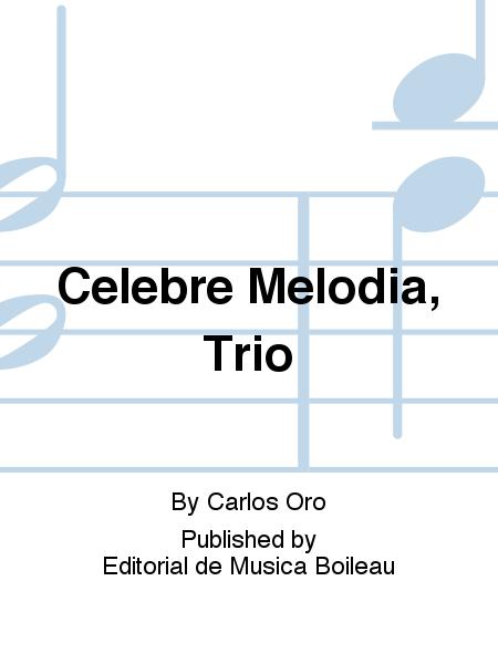 Celebre Melodia, Trio