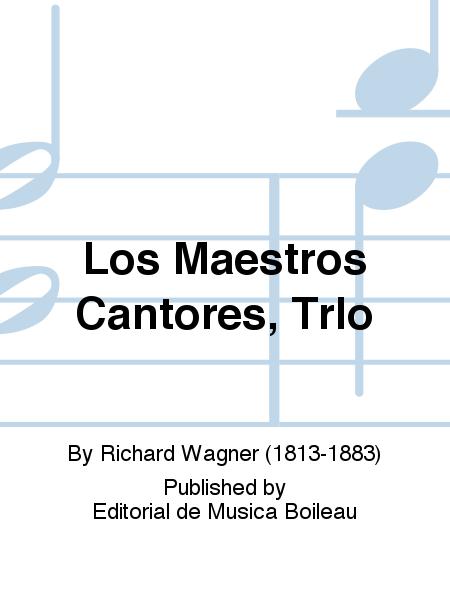 Los Maestros Cantores, TrIo