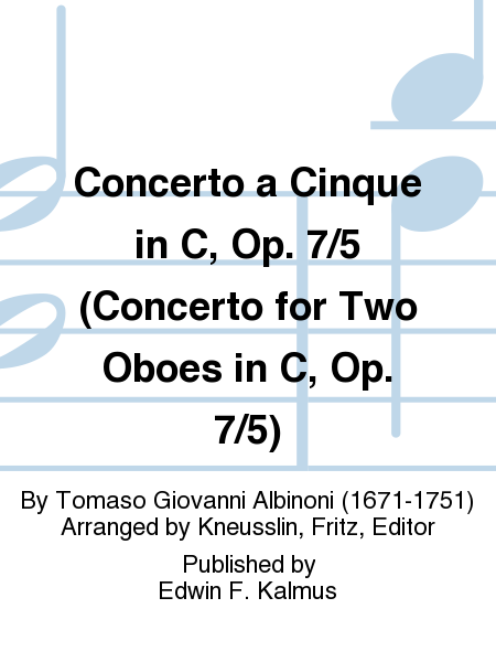 Concerto a Cinque in C, Op. 7/5 (Concerto for Two Oboes in C, Op. 7/5)