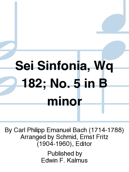 Sei Sinfonia, Wq 182; No. 5 in B minor