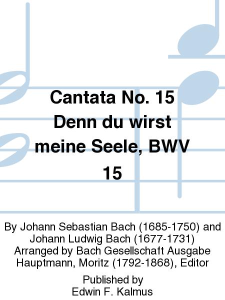 Cantata No. 15 Denn du wirst meine Seele, BWV 15
