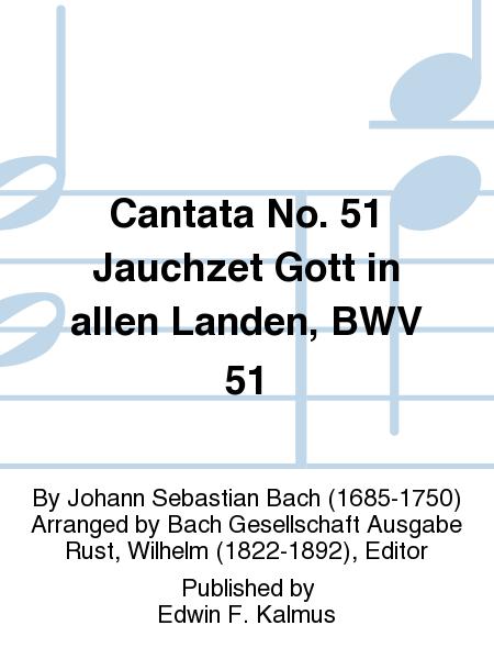 Cantata No. 51 Jauchzet Gott in allen Landen, BWV 51