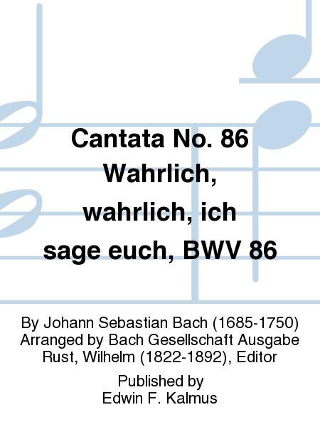 Cantata No. 86 Wahrlich, wahrlich, ich sage euch, BWV 86