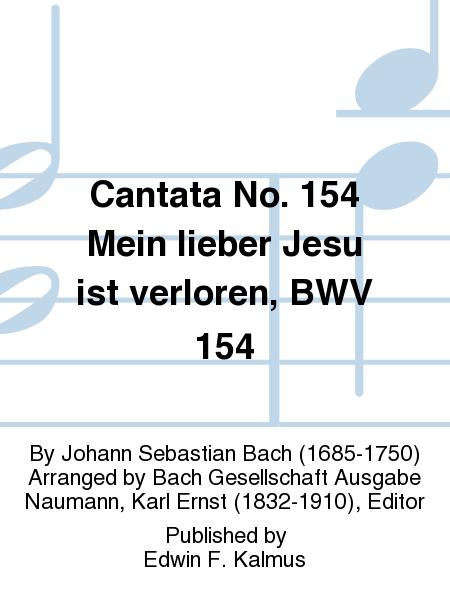 Cantata No. 154 Mein lieber Jesu ist verloren, BWV 154
