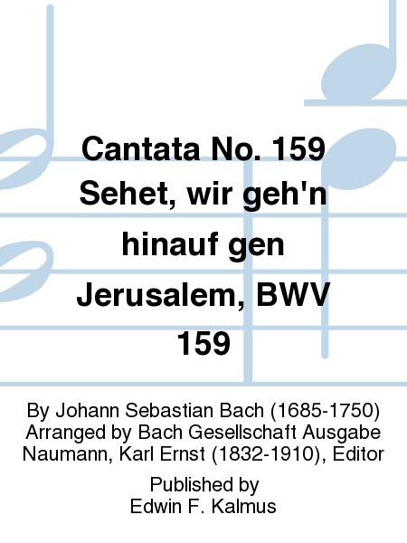 Cantata No. 159 Sehet, wir geh'n hinauf gen Jerusalem, BWV 159