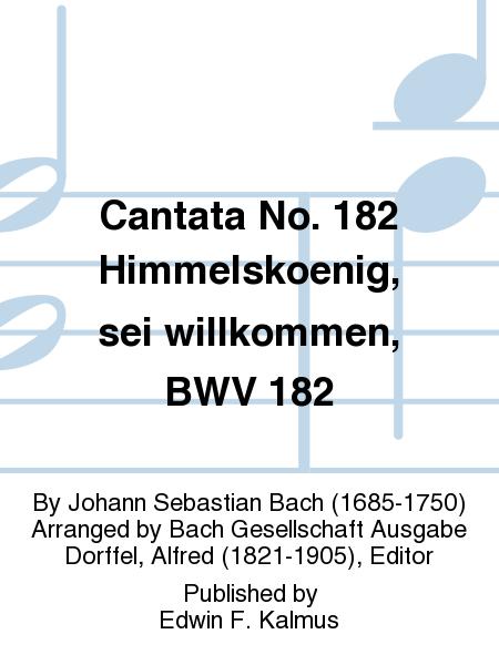 Cantata No. 182 Himmelskoenig, sei willkommen, BWV 182