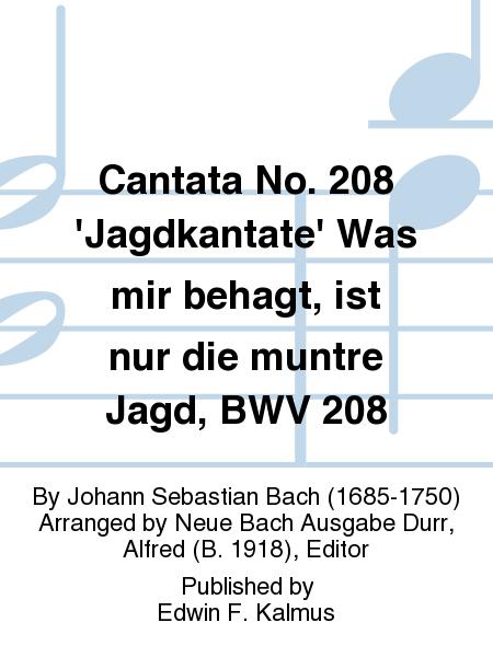 Cantata No. 208 'Jagdkantate' Was mir behagt, ist nur die muntre Jagd, BWV 208