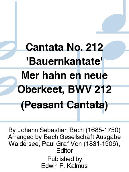 Cantata No. 212 'Bauernkantate' Mer hahn en neue Oberkeet, BWV 212 (Peasant Cantata)