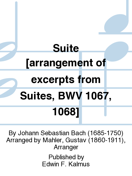 Suite [arrangement of excerpts from Suites, BWV 1067, 1068]