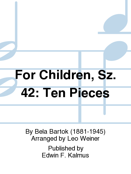 For Children, Sz. 42: Ten Pieces