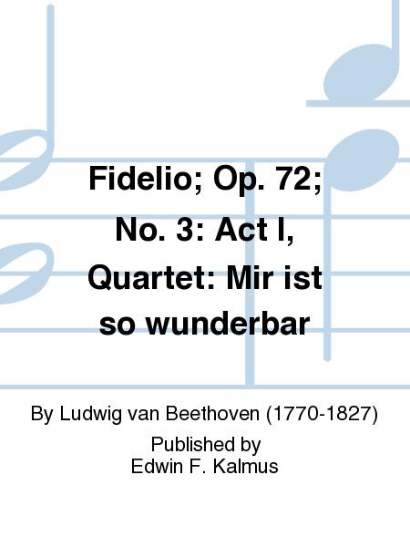 Fidelio; Op. 72; No. 3: Act I, Quartet: Mir ist so wunderbar