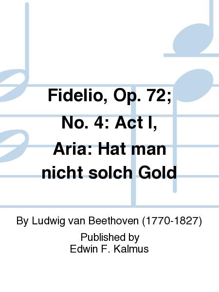 Fidelio, Op. 72; No. 4: Act I, Aria: Hat man nicht solch Gold