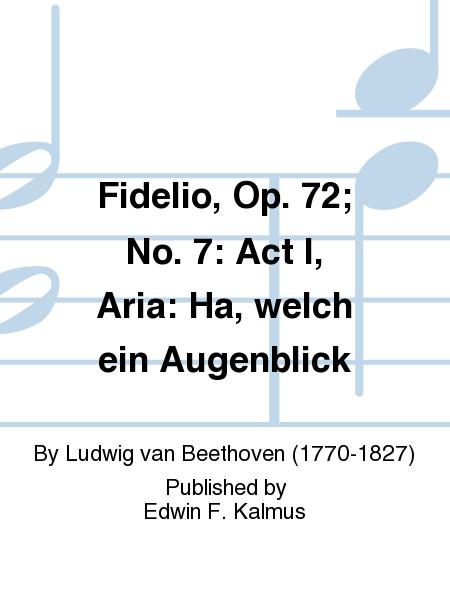 Fidelio, Op. 72; No. 7: Act I, Aria: Ha, welch ein Augenblick