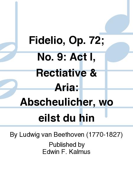 Fidelio, Op. 72; No. 9: Act I, Rectiative & Aria: Abscheulicher, wo eilst du hin