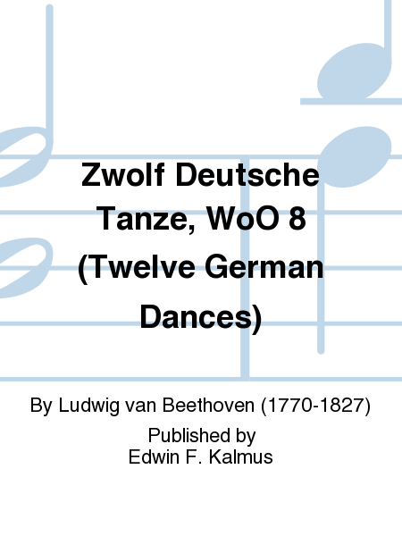 Zwolf Deutsche Tanze, WoO 8 (Twelve German Dances)
