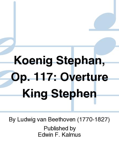 Koenig Stephan, Op. 117: Overture King Stephen