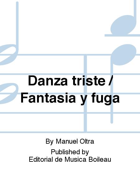 Danza triste / Fantasia y fuga
