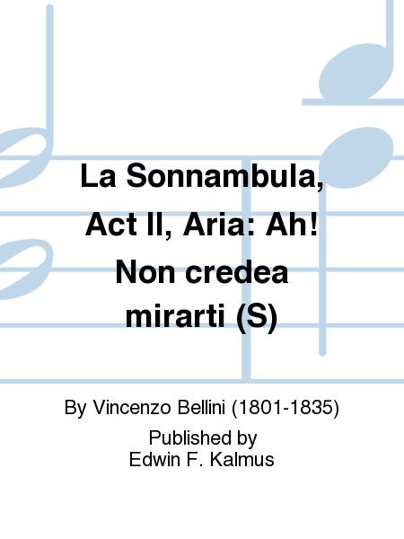 La Sonnambula, Act II, Aria: Ah! Non credea mirarti (S)