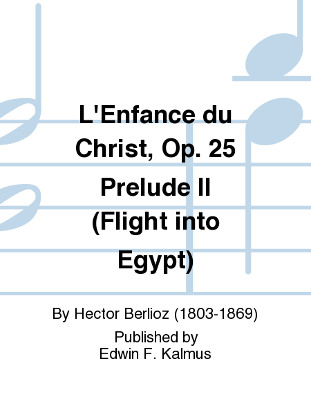 L'Enfance du Christ, Op. 25 Prelude II (Flight into Egypt)