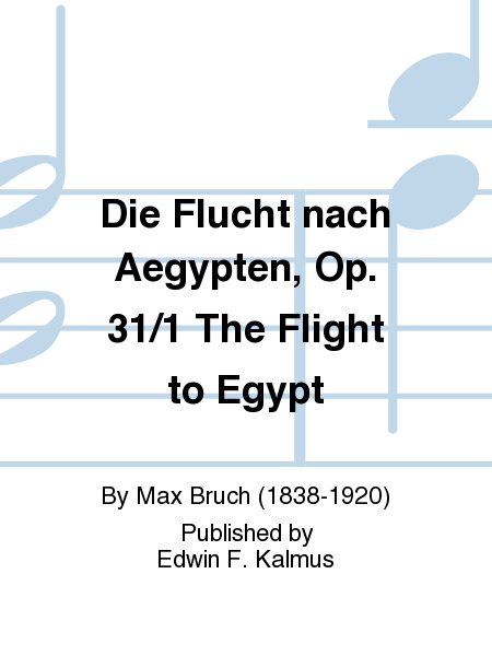 Die Flucht nach Aegypten, Op. 31/1 The Flight to Egypt