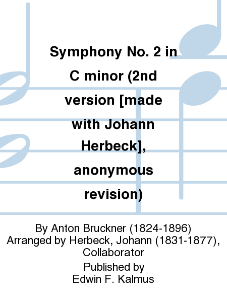 Symphony No. 2 in C minor (2nd version [made with Johann Herbeck], anonymous revision)