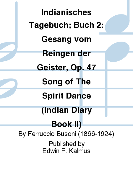 Indianisches Tagebuch; Buch 2: Gesang vom Reingen der Geister, Op. 47 Song of The Spirit Dance (Indian Diary Book II)