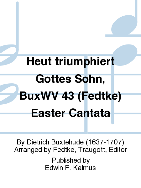Heut triumphiert Gottes Sohn, BuxWV 43 (Fedtke) Easter Cantata