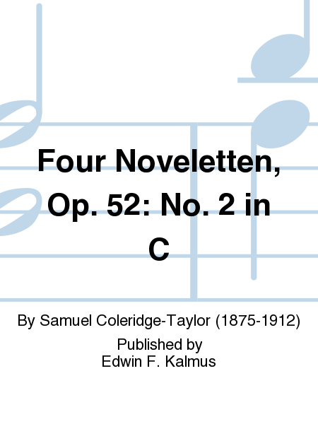 Four Noveletten, Op. 52: No. 2 in C
