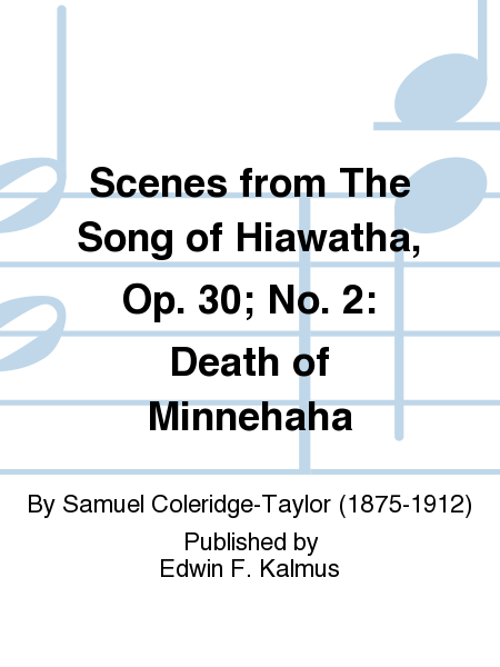 Scenes from The Song of Hiawatha, Op. 30; No. 2: Death of Minnehaha