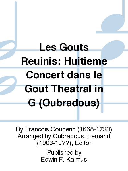 Les Gouts Reuinis: Huitieme Concert dans le Gout Theatral in G (Oubradous)