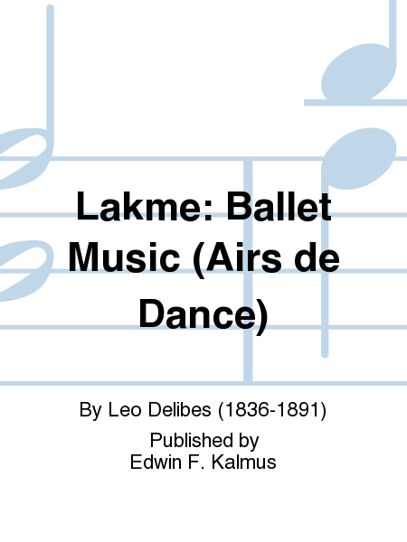 Lakme: Ballet Music (Airs de Dance)