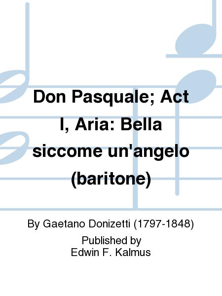 Don Pasquale; Act I, Aria: Bella siccome un'angelo (baritone)