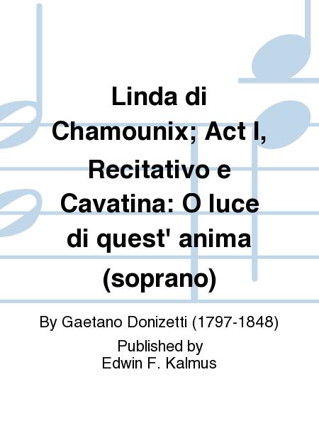 Linda di Chamounix; Act I, Recitativo e Cavatina: O luce di quest' anima (soprano)