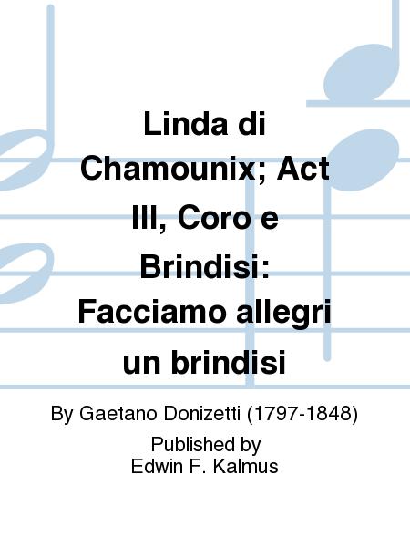 Linda di Chamounix; Act III, Coro e Brindisi: Facciamo allegri un brindisi