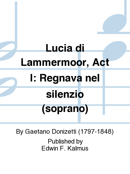 Lucia di Lammermoor, Act I: Regnava nel silenzio (soprano)