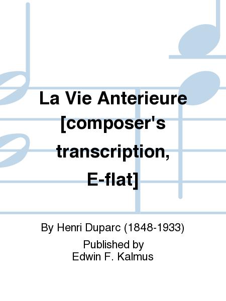 La Vie Anterieure [composer's transcription, E-flat]