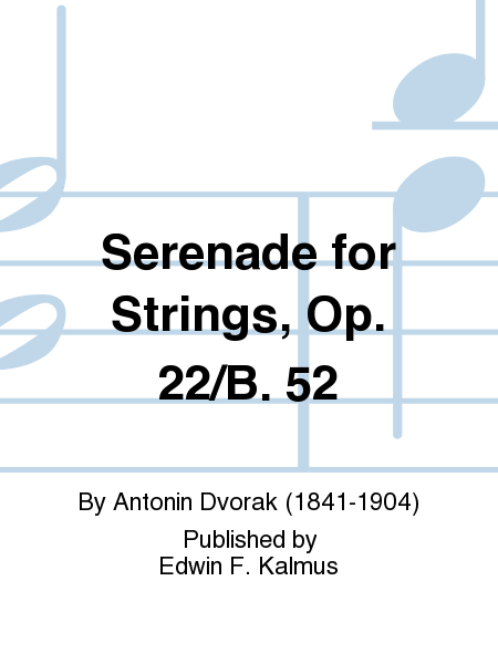 Serenade for Strings, Op. 22/B. 52
