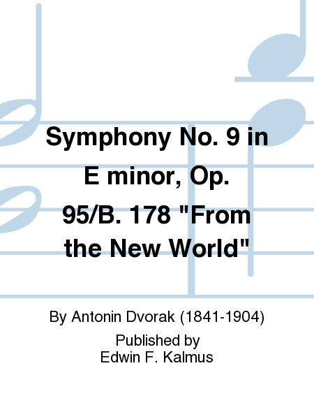 Symphony No. 9 in E minor, Op. 95/B. 178