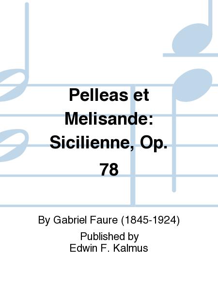 Pelleas et Melisande: Sicilienne, Op. 78