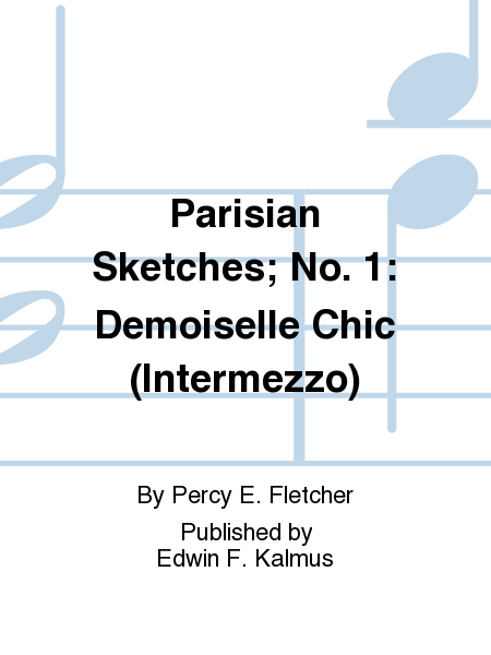 Parisian Sketches; No. 1: Demoiselle Chic (Intermezzo)