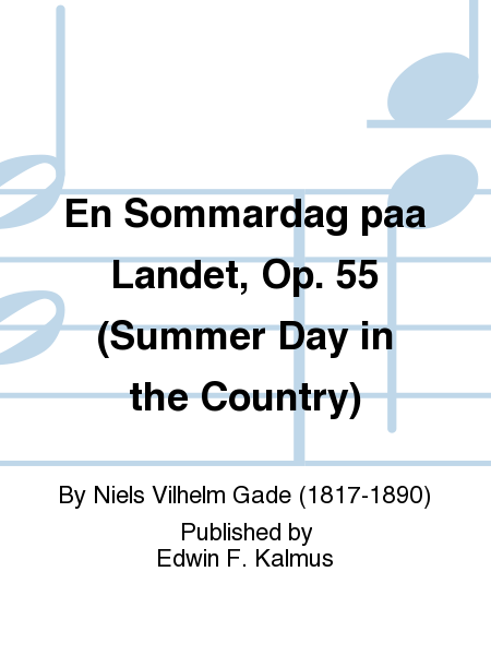 En Sommardag paa Landet, Op. 55 (Summer Day in the Country)