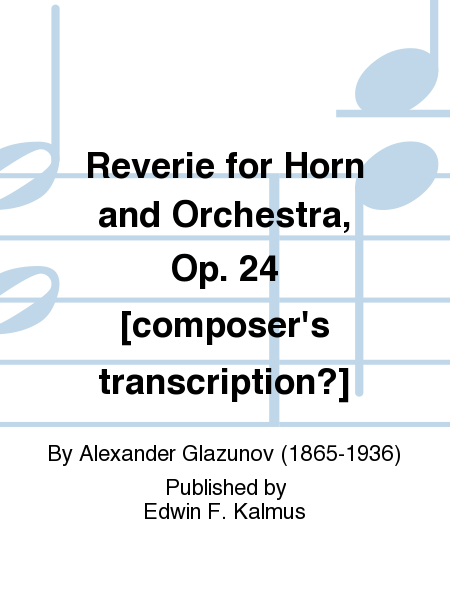 Reverie for Horn and Orchestra, Op. 24 [composer's transcription?]