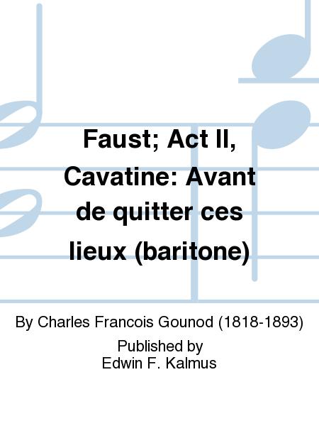 Faust; Act II, Cavatine: Avant de quitter ces lieux (baritone)