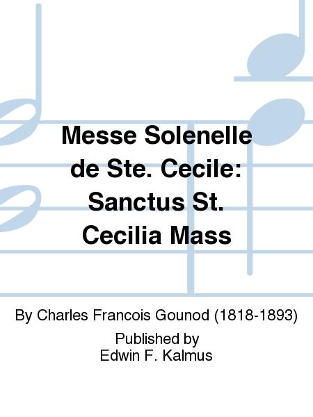 Messe Solenelle de Ste. Cecile: Sanctus St. Cecilia Mass