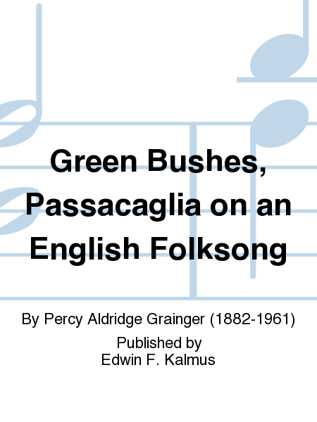 Green Bushes, Passacaglia on an English Folksong