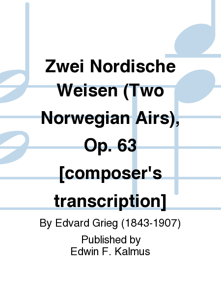 Zwei Nordische Weisen (Two Norwegian Airs), Op. 63 [composer's transcription]